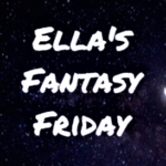 Ella's Fantasy Friday: The Entity